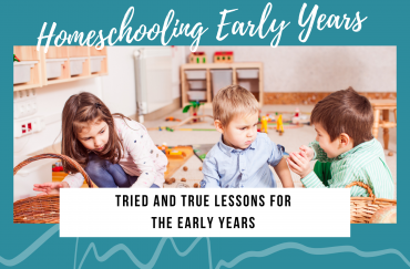 Homeschooling the Early Years: Part 1